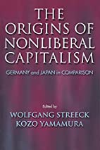 The Origins Of Nonliberal Capitalism:…
