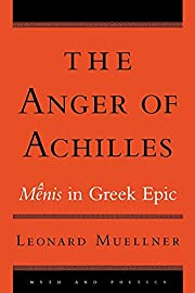 The Anger Of Achilles: Menis In Greek Epic…