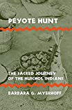 Barbara G. Myerhoff: Peyote Hunt: The Sacred Journey of the Huichol Indians (Symbol, Myth and Ritual)