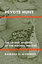 Peyote Hunt: The Sacred Journey of the…
