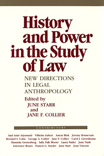 history-and-power-in-the-study-of-law-new-directions-in-legal-anthropology-the-anthropology-of-contemporary-issues