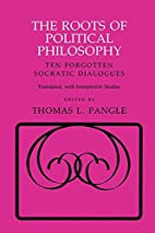 The Roots of Political Philosophy: Ten…