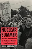 Louise Krasniewicz: Nuclear Summer: The Clash of Communities at the Seneca Women's Peace Encampment (Anthropology of Contemporary Issues)