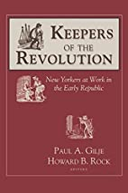Keepers of the Revolution: New Yorkers at…