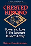 Hamabata, Matthews Masayuki: Crested Kimono: Power and Love in the Japanese Business Family