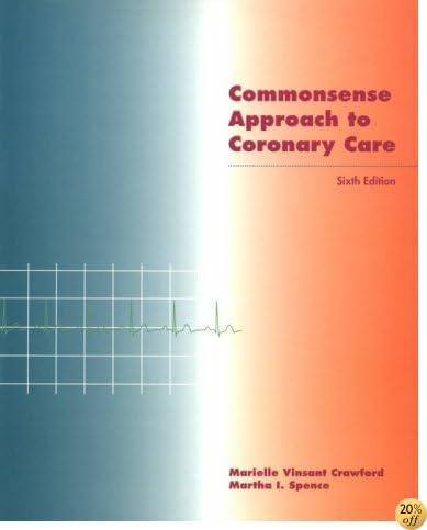 Commonsense Approach to Coronary Care, 6e