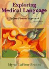 Brooks, Myrna Lafleur: Exploring Medical Language: A Student-Directed Approach