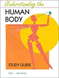 Tate, Philip: Student Study Guide for use with Understanding the Human Body