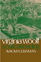 Virginia Woolf: A Critical Reading by Avrom…