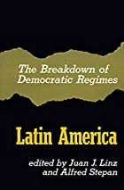 The Breakdown of Democratic Regimes: Latin…
