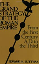 The Grand Strategy of the Roman Empire: From…