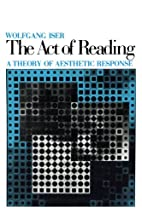 The act of reading : a theory of aesthetic…