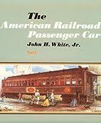 The American Railroad Passenger Car - Part2…