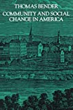 Bender, Thomas: Community and Social Change in America