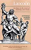 Lessing, Gotthold Ephraim: Laocoon: An Essay on the Limits of Painting and Poetry