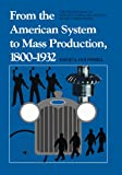 Hounshell, David: From the American System to Mass Production, 1800-1932: Development of Manufacturing Technology in the United States
