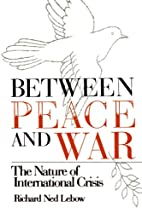 Between Peace and War: The Nature of…