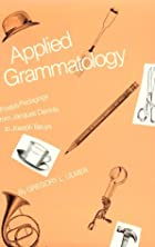 Applied Grammatology: Post(e)-Pedagogy from…