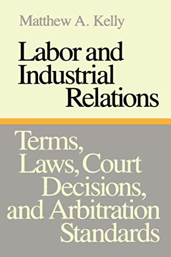 labor-and-industrial-relations-terms-laws-court-decisions-and-arbitration-standards