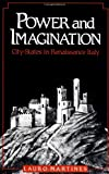 Martines, Lauro: Power and Imagination: City-States in Renaissance Italy