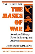The Masks of War: American Military Styles…