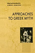 Approaches to Greek Myth by Lowell Edmunds