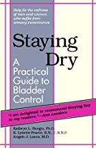 Staying Dry: A Practical Guide to Bladder…