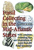 Jasper Burns: Fossil Collecting in the Mid-Atlantic States: With Localities, Collecting Tips, and Illustrations of More than 450 Fossil Specimens