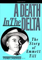 A Death in the Delta: The Story of Emmett…