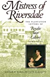 Margaret Law Callcott: Mistress of Riversdale: The Plantation Letters of Rosalie Stier Calvert, 1795-1821 (Maryland Paperback Bookshelf)