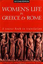 Women's Life in Greece and Rome: A Source…
