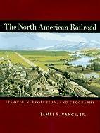 The North American Railroad: Its Origin,…