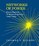 Hughes, Thomas P.: Networks of Power: Electrification in Western Society, 1880-1930