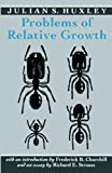 Huxley, Julian S.: Problems of Relative Growth