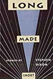 Dixon, Stephen: Long Made Short (Johns Hopkins: Poetry and Fiction)