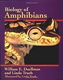 Duellman, William E.: Biology of Amphibians