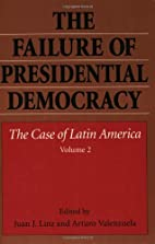 The Failure of Presidential Democracy: The…