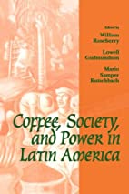 Coffee, Society, and Power in Latin America…