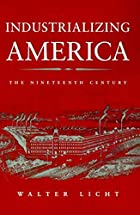 Industrializing America: The Nineteenth…