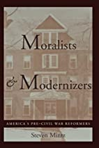 Moralists and Modernizers: America's…