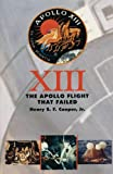Cooper, Henry S.F.: Thirteen: The Apollo Flight That Failed