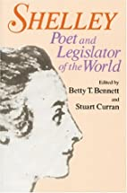 Shelley: Poet and Legislator of the World by…