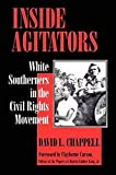 Chappell, David L.: Inside Agitators: White Southerners in the Civil Rights Movement