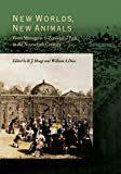 Hoage, R. J.: New Worlds, New Animals: From Menagerie to Zoological Park in the Nineteenth Century