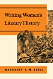 Ezell, Margaret J.M.: Writing Women's Literary History