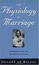 The Physiology of Marriage by Honoré de…