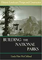 Building the National Parks by Linda Flint…