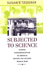 Subjected to Science: Human Experimentation…