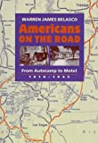 Belasco, Warren James: Americans on the Road: From Autocamp to Motel, 1910-1945