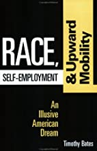 Race, Self-Employment, and Upward Mobility:…